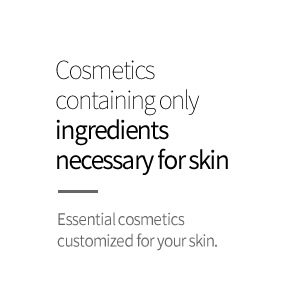BEAUTY FROM NATURE/ Cosmetics containing only <br> ingredients necessary for skin